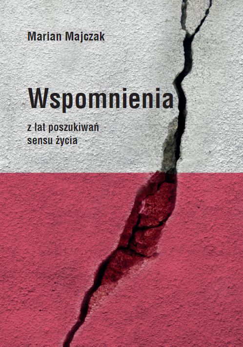 """Refleksje o zmieniającej się Polsce: """"Wspomnienia z lat poszukiwań sensu życia"""""""