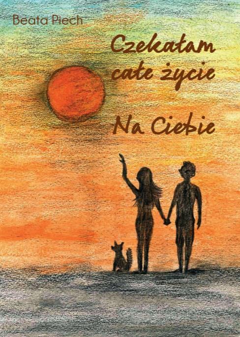 """Wzruszający zbiór wierszy o miłości: """"Czekałam całe życie. Na Ciebie."""""""