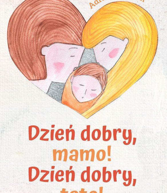 """Przepiękna książeczka o ciąży: """"Dzień dobry, mamo! Dzień dobry, tato!"""""""