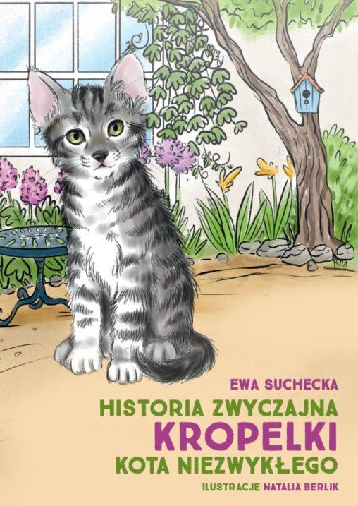 """Zobacz świat oczami kota: """"Historia zwyczajna Kropelki kota niezwykłego"""""""