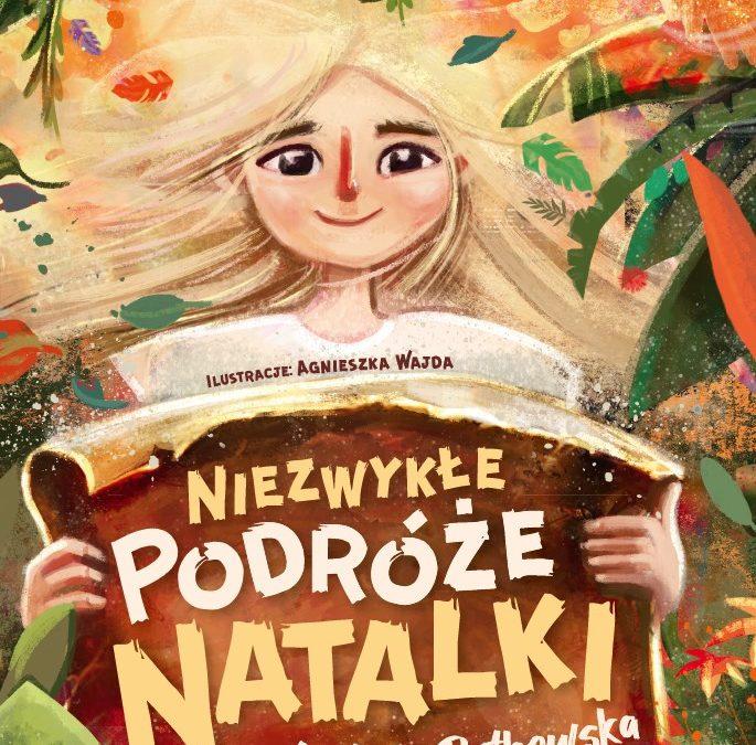 """Historia małej podróżniczki: """"Niezwykłe podróże Natalki"""""""