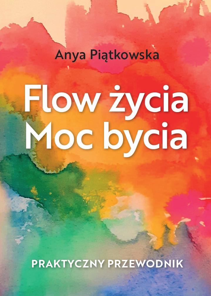 """Poczuj radość życia: """"Flow życia. Moc bycia"""""""