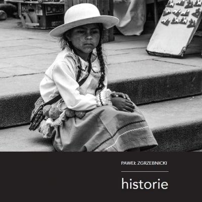 Historie, Zgrzebnicki Paweł, album fotograficzny