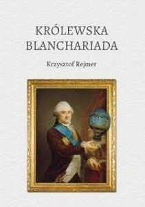 Królewska Blanchariada Krzysztof Rejmer