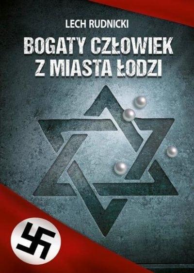 Bogaty człowiek z miasta Łodzi. Rudnicki Lech